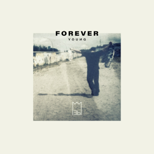 Mosh36 - Forever Young