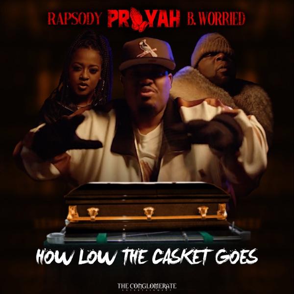 How Low the Casket Goes (feat. Rapsody & B. Worried) - Single