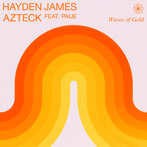 Hayden James & Azteck - Waves of Gold feat. Paije