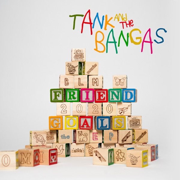 Tank and the Bangas - Friend Goals - EP