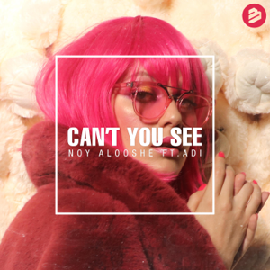 Noy Alooshe - Can't You See feat. ADI