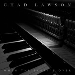 Chad Lawson - when the party's over