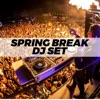 Spring Break Live at Cabo (DJ Mix)