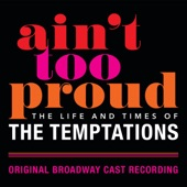 Original Broadway Cast Of Aint Too Proud - I'm Gonna Make You Love Me