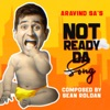 Not Ready Da Single