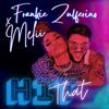 Frankie Zulferino & Melii - Hit That  artwork