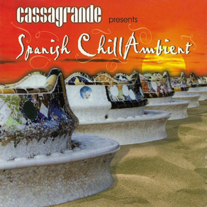 Various Artists - Cassagrande Presents Spanish Chill Ambient