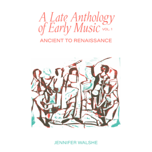 Jennifer Walshe - A Late Anthology of Early Music, Vol. 1: Ancient to Renaissance