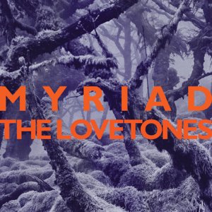 The Lovetones - Myriad