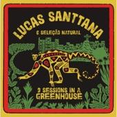 Lucas Santtana - Lycra-Limão (feat. Seleção Natural) [2021 remaster]