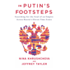 Nina Khrushcheva & Jeffrey Tayler - In Putin's Footsteps: Searching for the Soul of an Empire Across Russia's Eleven Time Zones (Unabridged) illustration