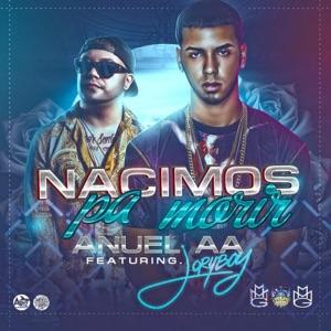Anuel AA - Nacimos pa Morir feat. Jory Boy