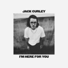 Jack Curley - I'm Here For You artwork