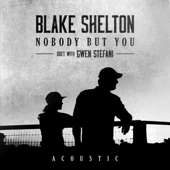 [Download] Nobody But You (Duet with Gwen Stefani) [Acoustic] [feat. Gwen Stefani] MP3