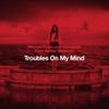 Troubles On My Mind feat Amber Sweeney - Michael Prado & Leo Chiodaroli mp3