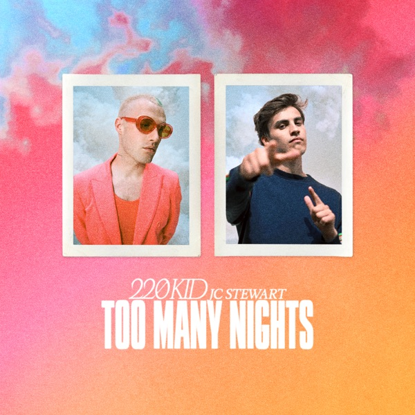 220 Kid & Jc Stewart - Too Many Nights