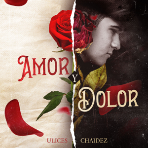 Ulices Chaidez - Amor y Dolor (En Vivo)
