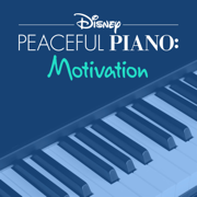 Disney Peaceful Piano: Motivation - Disney Peaceful Piano - Disney Peaceful Piano