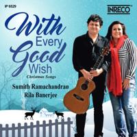 Sumith Ramachandran & Rila Banerjee - With Every Good Wish artwork