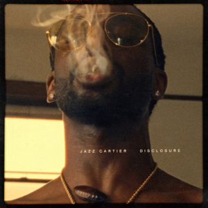 Jazz Cartier - Disclosure