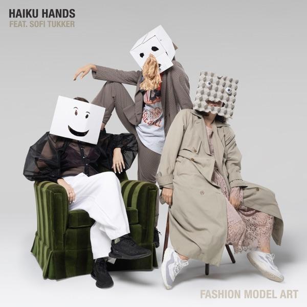 Haiku Hands - Fashion Model Art (feat. Sofi Tukker)