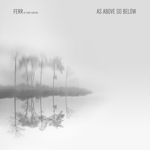 FERR & Ferry Corsten - As Above so Below