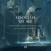 Foolish of Me (feat. Jonathan Mendelsohn) by Seven Lions, Jason Ross & Crystal Skies