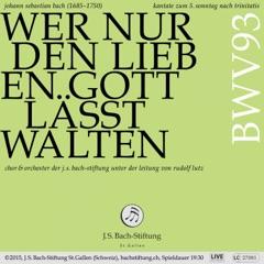 Bachkantate, BWV 93 - Wer nur den lieben Gott lässt walten (Live)