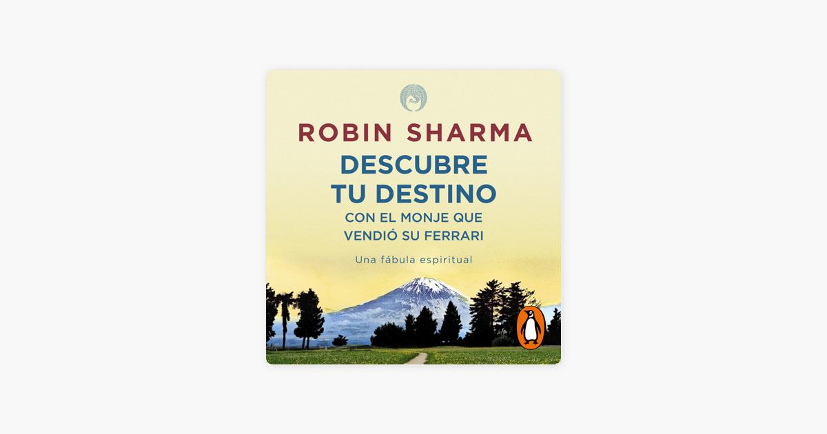 Descubre Tu Destino Con El Monje Que Vendio Su Ferrari On Apple Books
