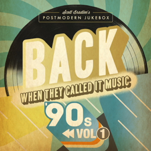 Scott Bradlee's Postmodern Jukebox - BACK When They Called It Music: The '90s, Vol. 1