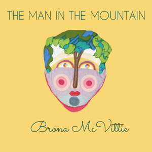 Brona McVittie - The Man in the Mountain