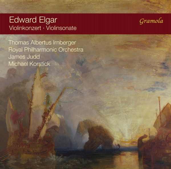 Elgar: Violin Concerto in B Minor & Violin Sonata in E Minor