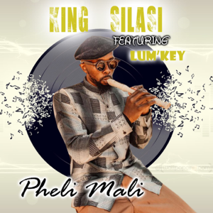 KING SILASI - Pheli Mali feat. LUM'KEY
