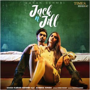 Karan Sehmbi - Jack N Jill feat. Aveera Singh