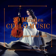 20 Minutes Cello Music