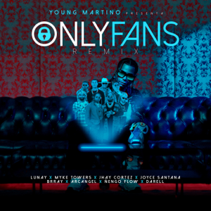 Young Martino, Lunay & Myke Towers - Only Fans feat. Jhay Cortez, Arcángel, Darell, Ñengo Flow, Brray & Joyce Santana [Remix]