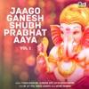 Jaago Ganesh Shubh Prabhat Aaya Vol 1 Ganpati Bhajan