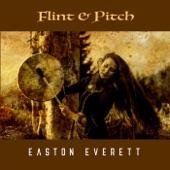 Easton Everett - Flint and Pitch