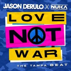 Love Not War (The Tampa Beat)