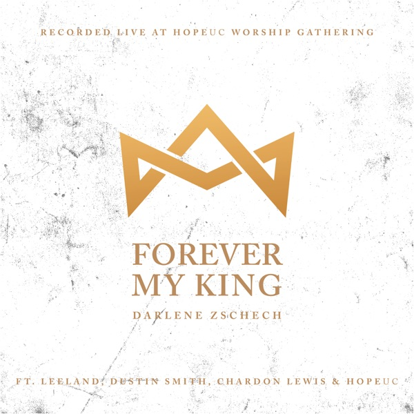 Forever My King (feat. Leeland, Dustin Smith, Chardon Lewis & HopeUC) - Single