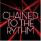 Chained to the Rythm - Chris Call lyrics