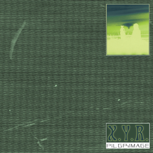 X.Y.R. - Pilgrimage