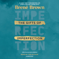 Brené Brown - The Gifts of Imperfection: 10th Anniversary Edition: Features a new foreword (Unabridged) artwork