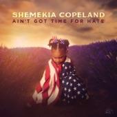 Shemekia Copeland - Ain't Got Time For Hate