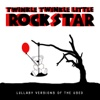 Lullaby Versions of the Used - Twinkle Twinkle Little Rock Star
