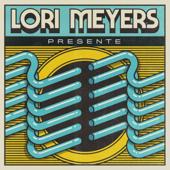 Presente - Lori Meyers