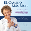 El Camino Más Fácil, Edición Especial  [The Easiest Way, Special Edition] (Unabridged) - Mabel Katz