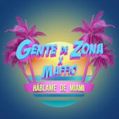 Háblame de Miami - Gente de Zona & Maffio-Gente de Zona & Maffio