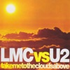 Take Me to the Clouds Above, LMC & U2