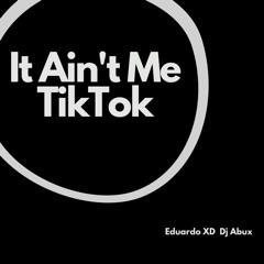 It Ain't Me Tiktok (feat. Dj Abux) [Remix]